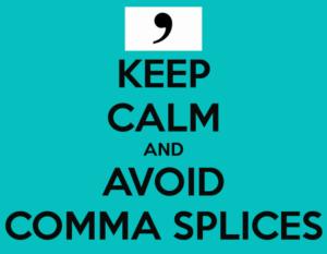 Keep Calm and Avoid Comma Splices